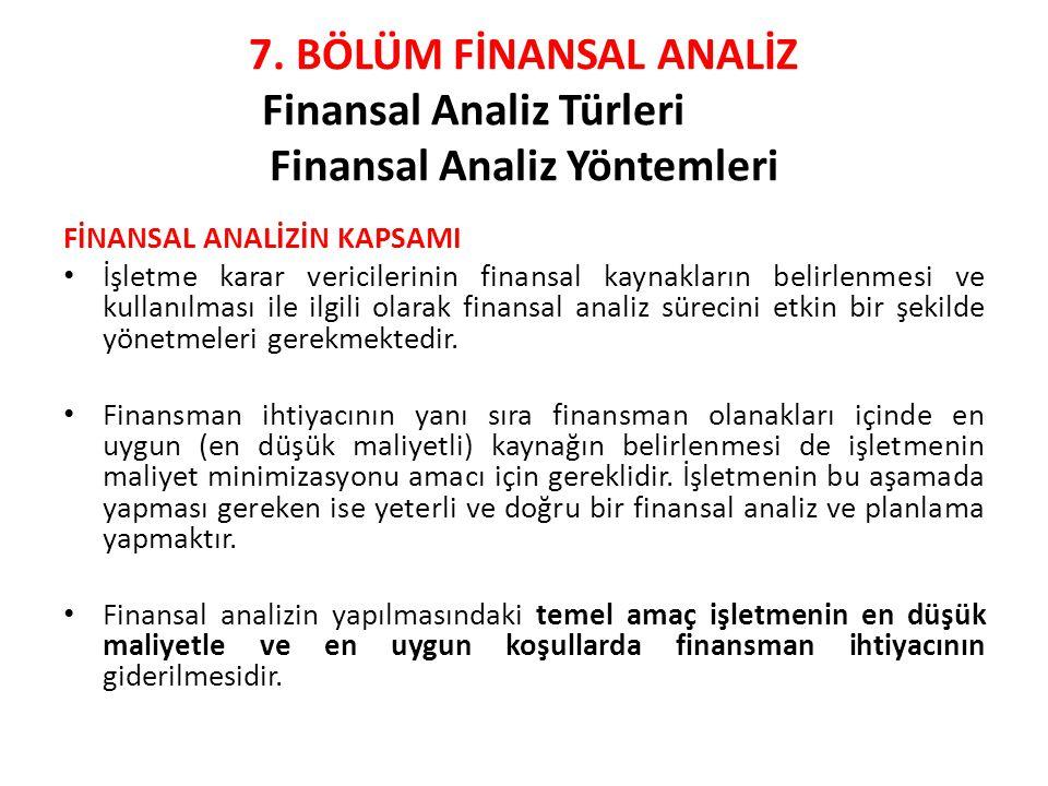 7. BÖLÜM FİNANSAL ANALİZ Finansal Analiz Türleri