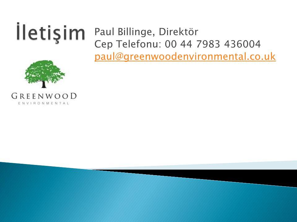 İletişim Paul Billinge, Direktör Cep Telefonu: 00 44 7983 436004