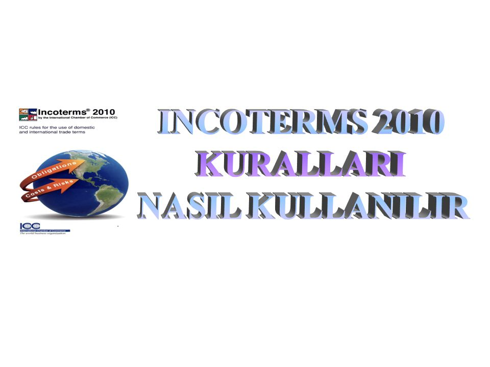 INCOTERMS 2010 KURALLARI NASIL KULLANILIR