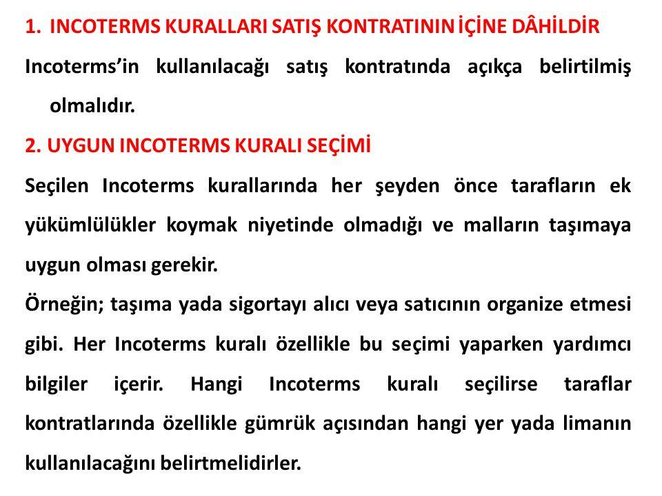 INCOTERMS KURALLARI SATIŞ KONTRATININ İÇİNE DÂHİLDİR