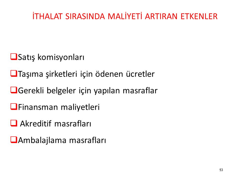 İTHALAT SIRASINDA MALİYETİ ARTIRAN ETKENLER