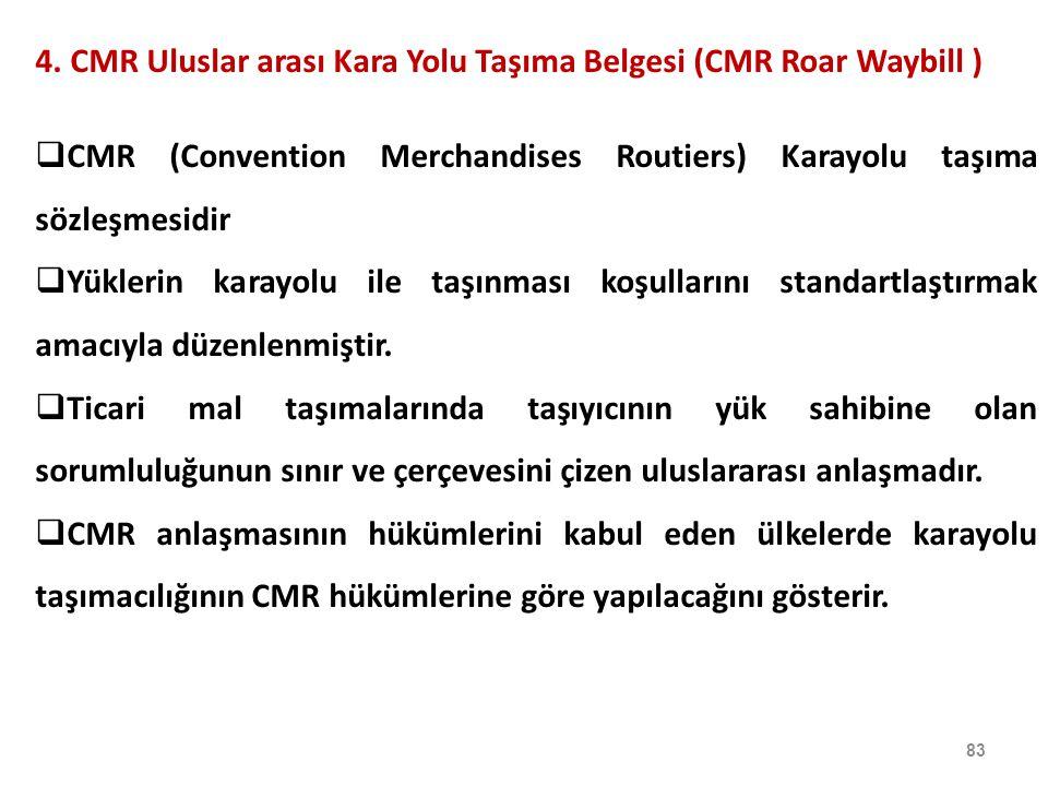 4. CMR Uluslar arası Kara Yolu Taşıma Belgesi (CMR Roar Waybill )