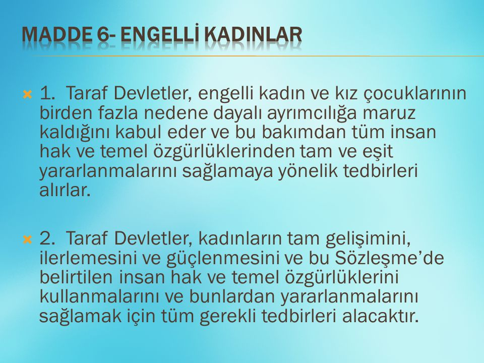 MADDE 6- ENGELLİ KADINLAR