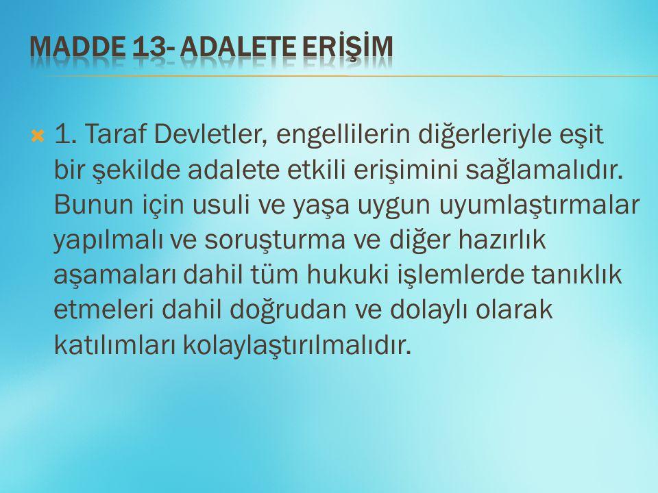 MADDE 13- ADALETE ERİŞİM