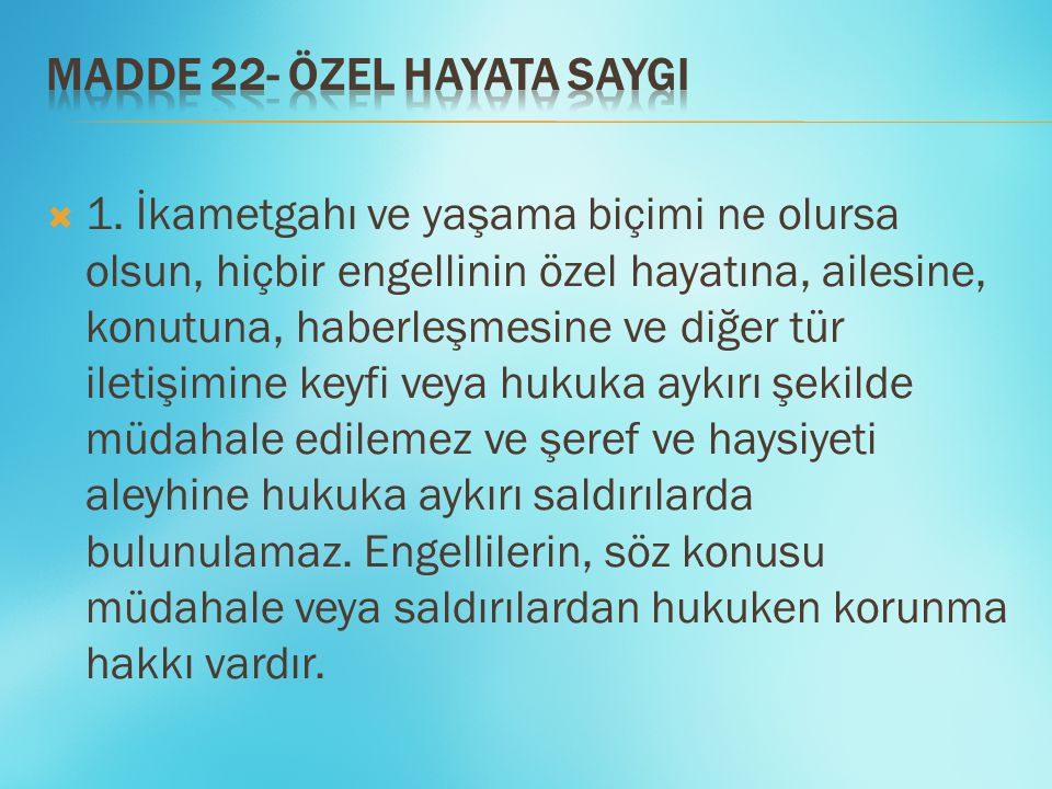 MADDE 22- ÖZEL HAYATA SAYGI