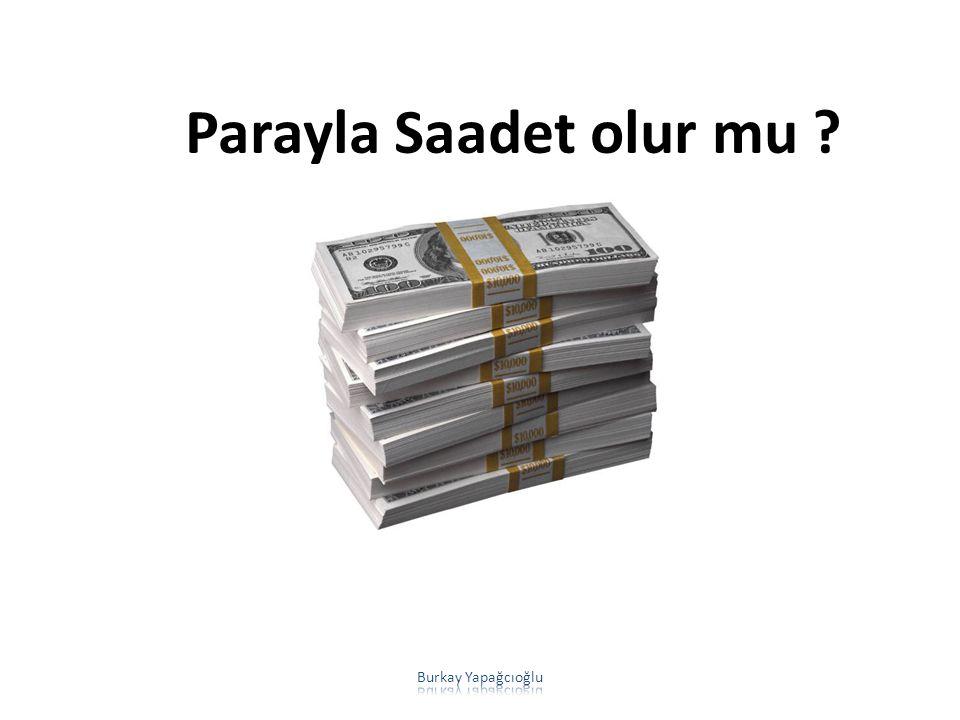 Parayla Saadet olur mu Burkay Yapağcıoğlu