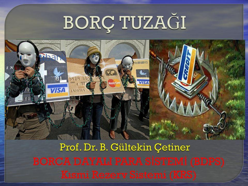 BORÇ TUZAĞI Prof. Dr. B. Gültekin Çetiner.