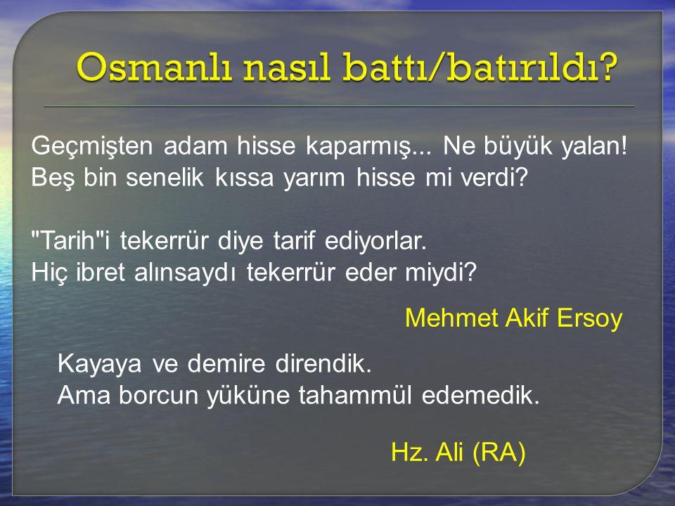 Osmanlı nasıl battı/batırıldı