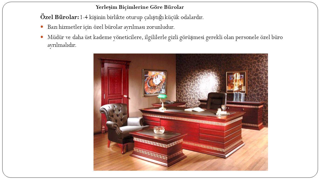 Özel Bürolar: 1-4 kişinin birlikte oturup çalıştığı küçük odalardır.