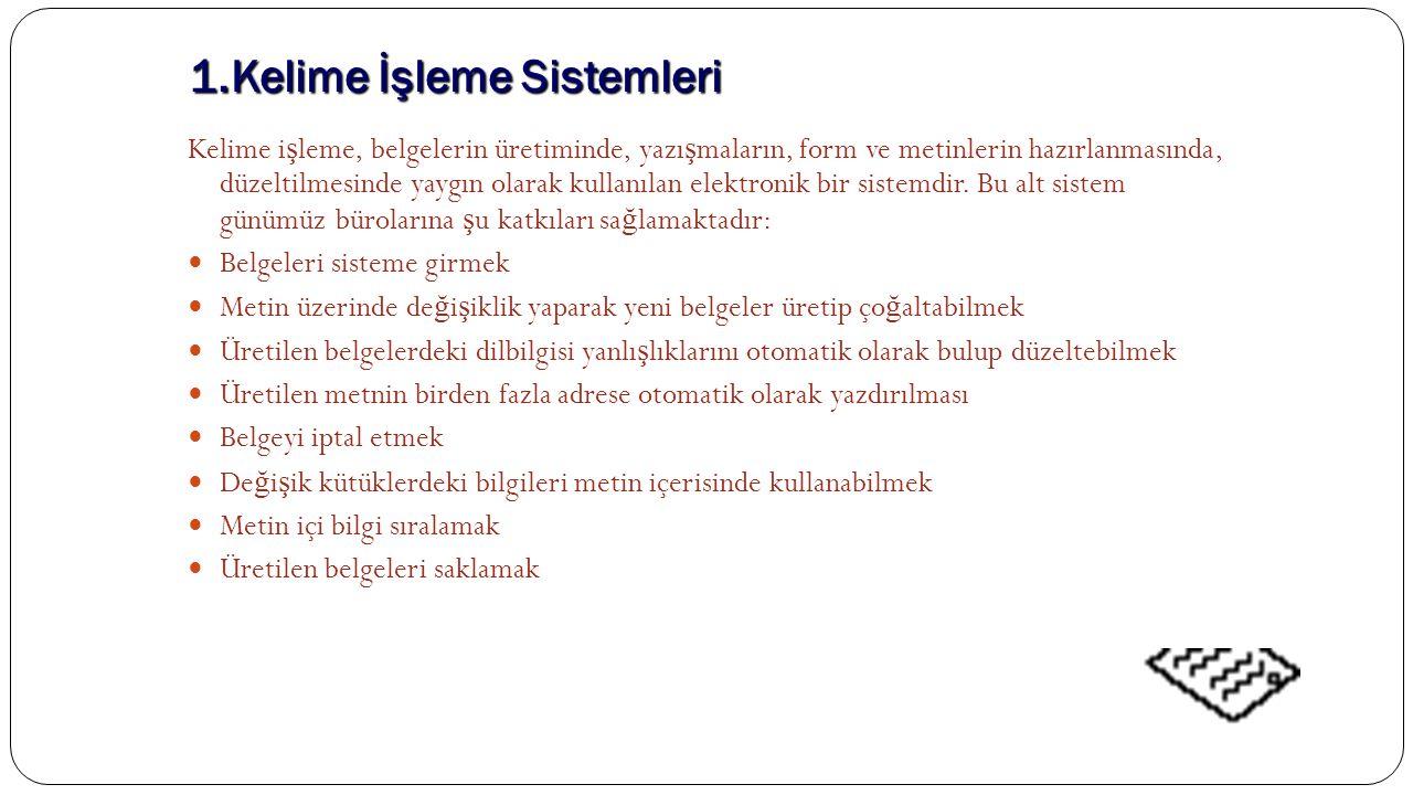 1.Kelime İşleme Sistemleri