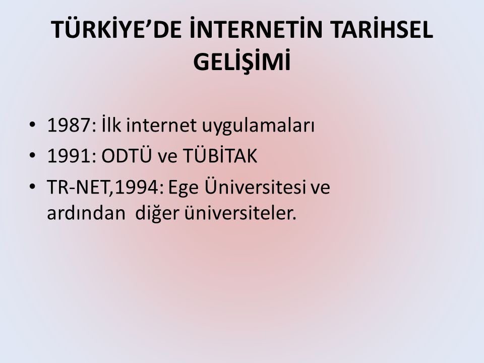 TÜRKİYE'DE İNTERNETİN TARİHSEL GELİŞİMİ
