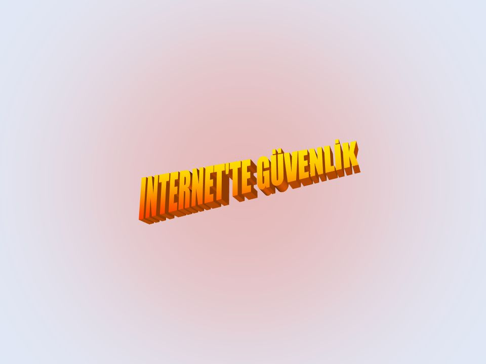 INTERNET TE GÜVENLİK