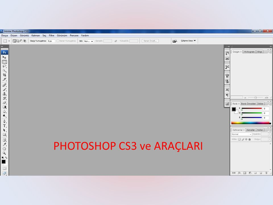 PHOTOSHOP CS3 ve ARAÇLARI