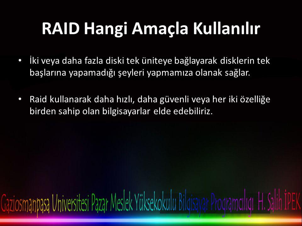 RAID Hangi Amaçla Kullanılır