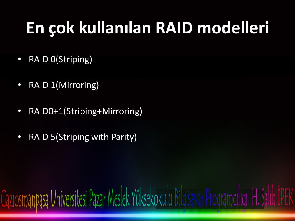 En çok kullanılan RAID modelleri