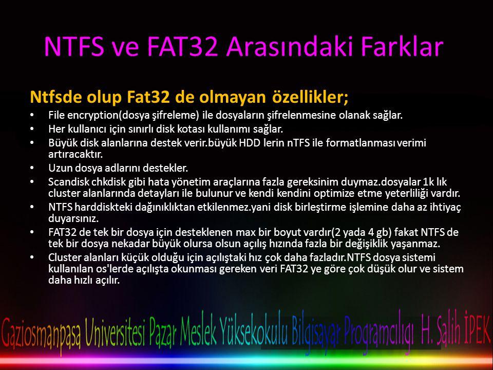 NTFS ve FAT32 Arasındaki Farklar