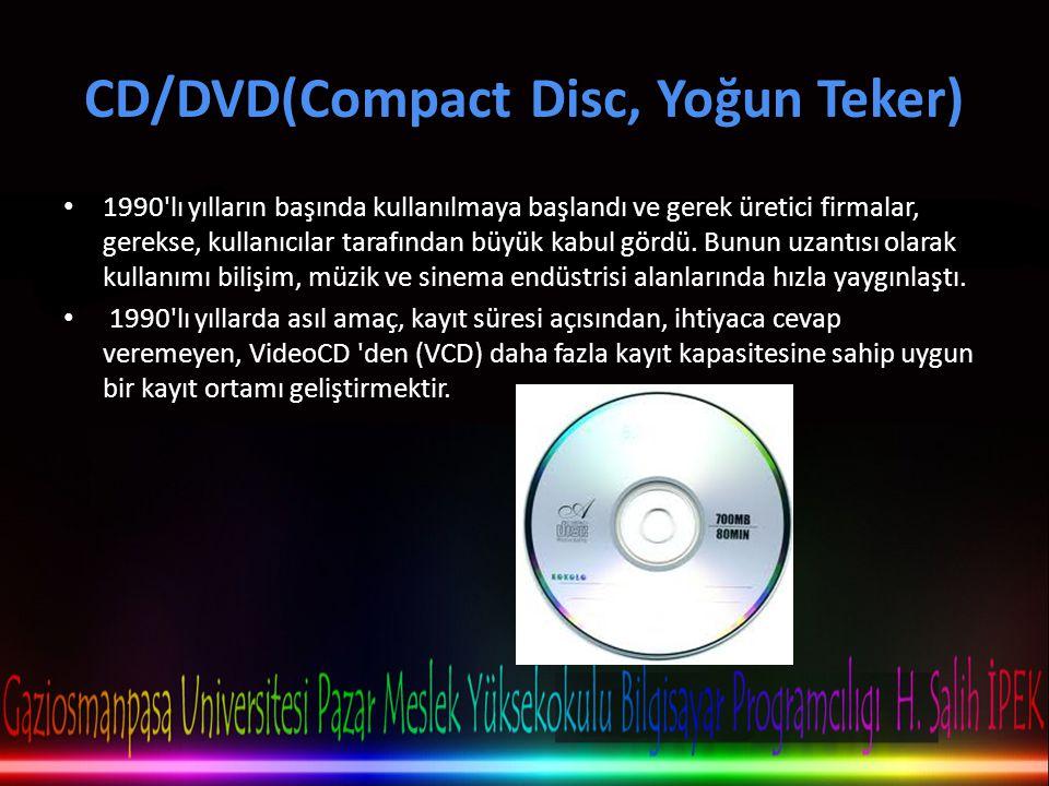 CD/DVD(Compact Disc, Yoğun Teker)
