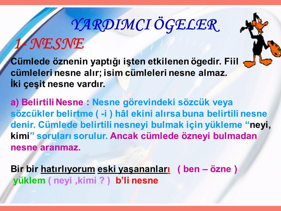 YARDIMCI ÖGELER 1- NESNE