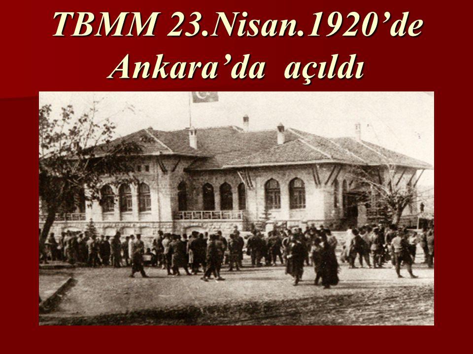 TBMM 23.Nisan.1920'de Ankara'da açıldı