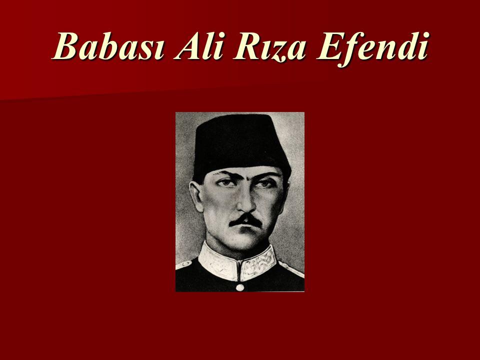 Babası Ali Rıza Efendi