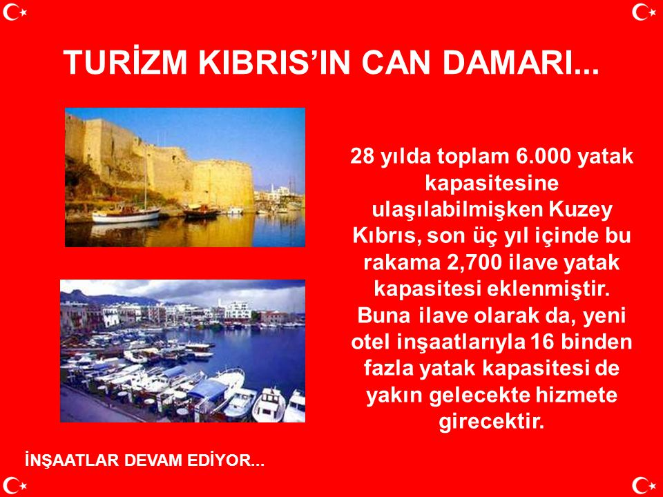 TURİZM KIBRIS'IN CAN DAMARI...