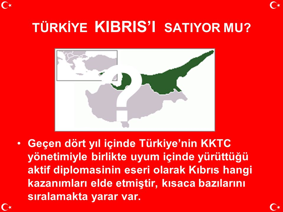 TÜRKİYE KIBRIS'I SATIYOR MU