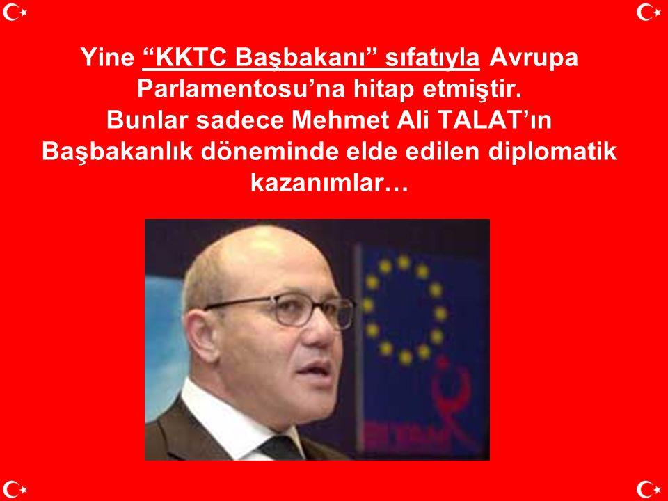 Yine KKTC Başbakanı sıfatıyla Avrupa Parlamentosu'na hitap etmiştir