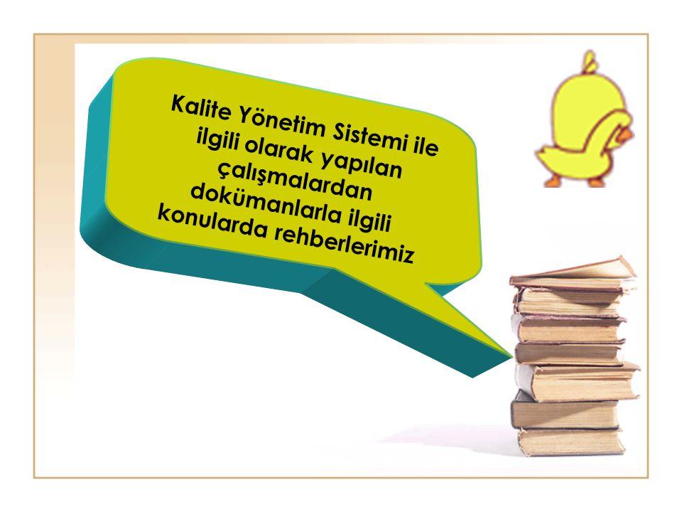 Kalite Yönetim Sistemi ile ilgili olarak yapılan çalışmalardan dokümanlarla ilgili konularda rehberlerimiz