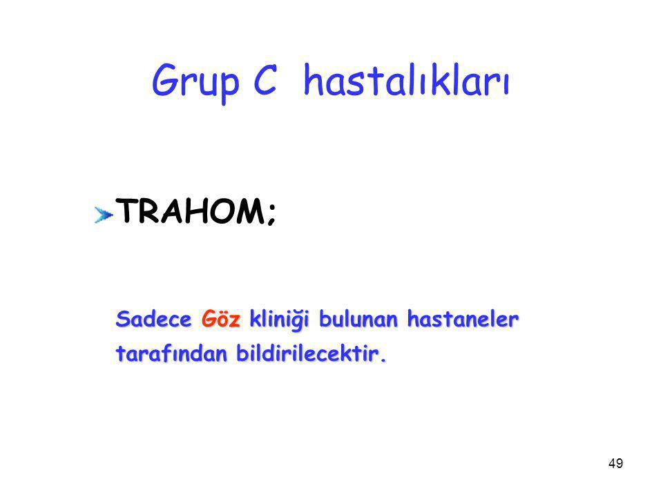 Grup C hastalıkları TRAHOM;