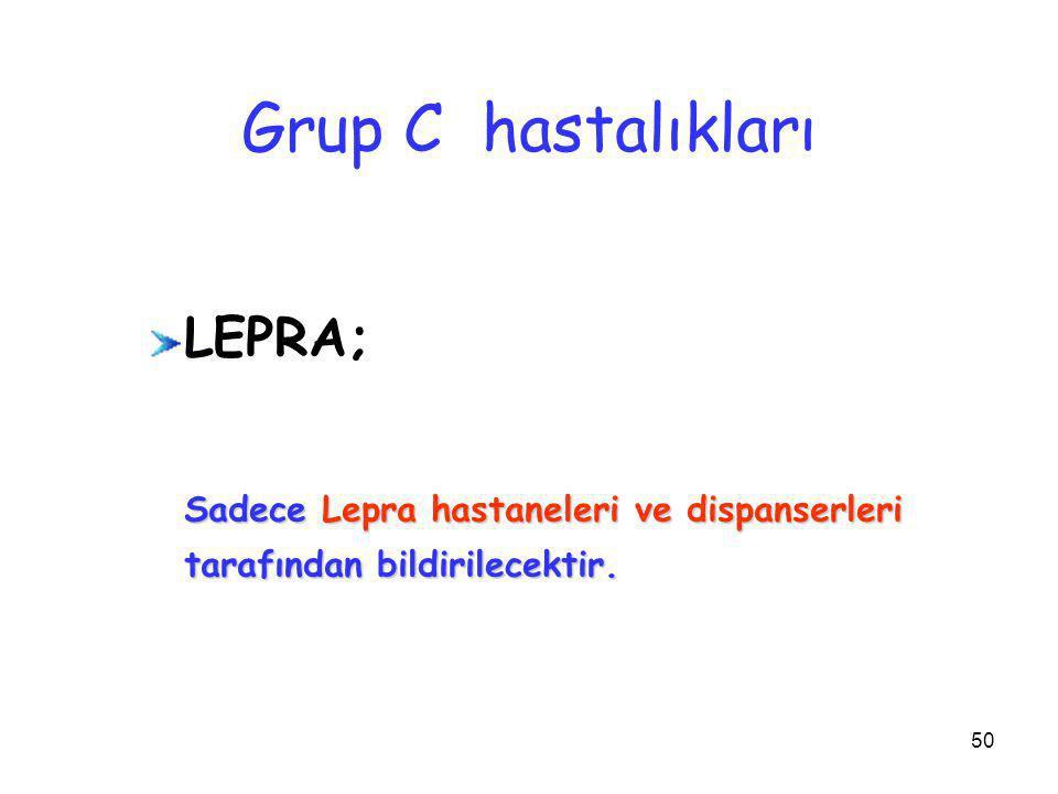 Grup C hastalıkları LEPRA;