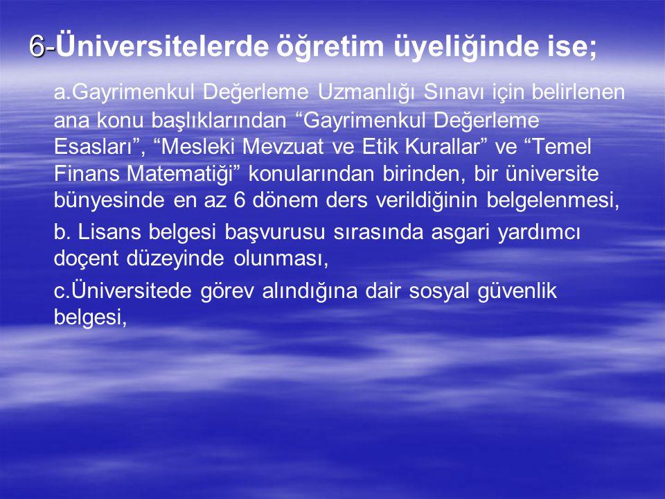6-Üniversitelerde öğretim üyeliğinde ise;