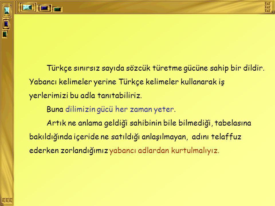 Türkçe sınırsız sayıda sözcük türetme gücüne sahip bir dildir