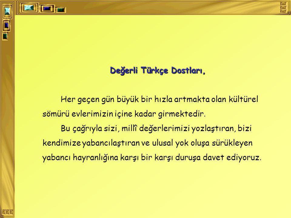 Değerli Türkçe Dostları,