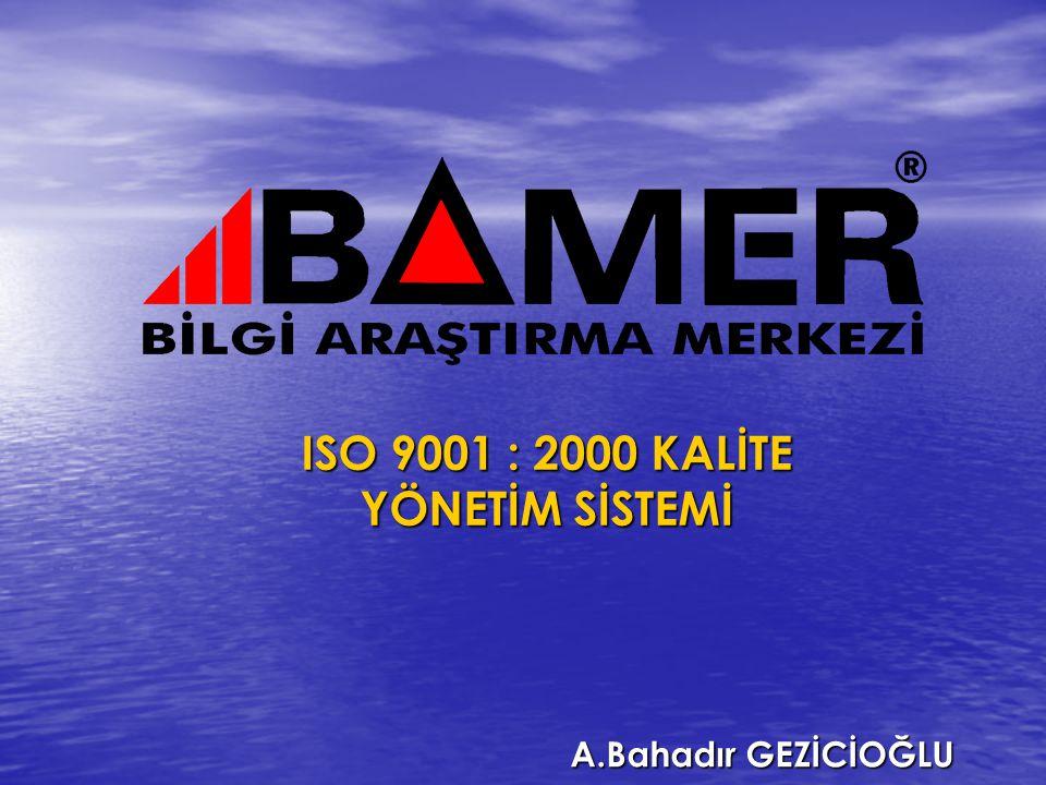 ISO 9001 : 2000 KALİTE YÖNETİM SİSTEMİ