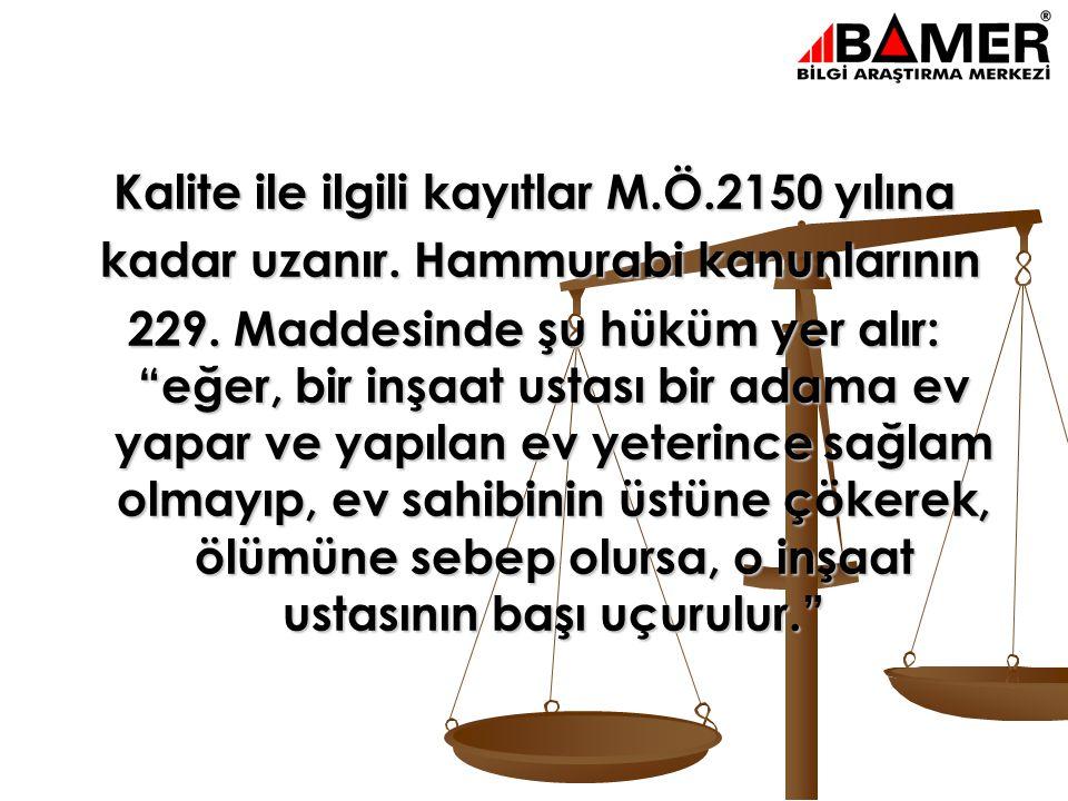 Kalite ile ilgili kayıtlar M.Ö.2150 yılına