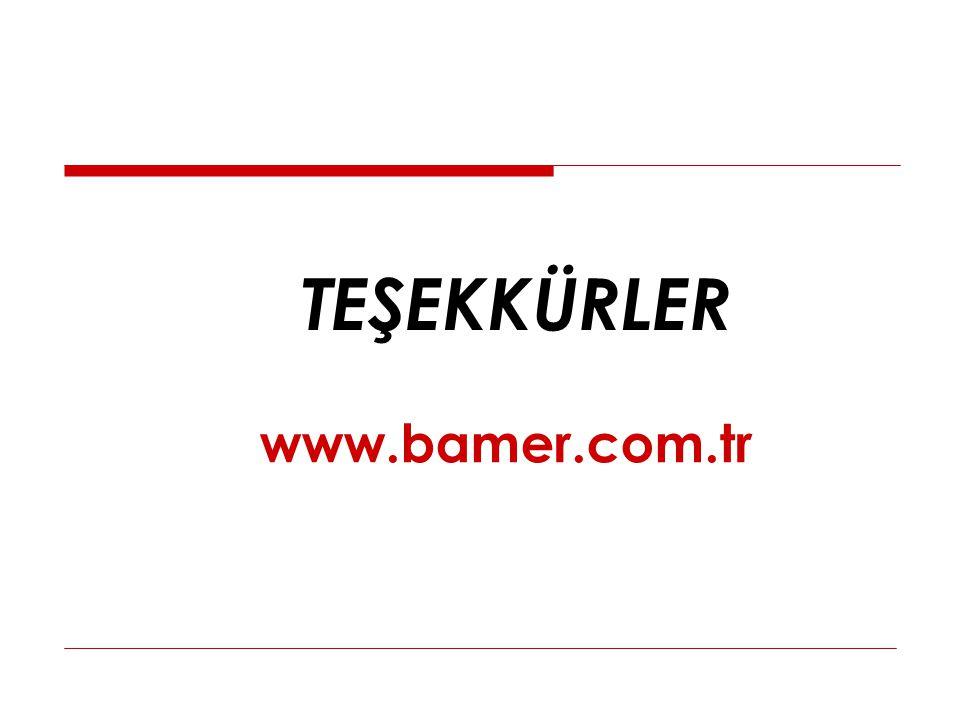 TEŞEKKÜRLER www.bamer.com.tr