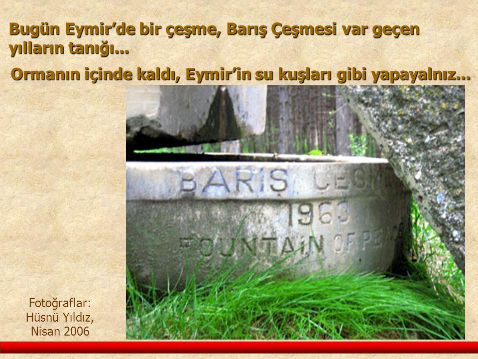 Fotoğraflar: Hüsnü Yıldız, Nisan 2006