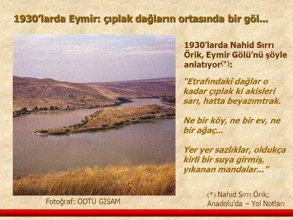 1930'larda Eymir: çıplak dağların ortasında bir göl...
