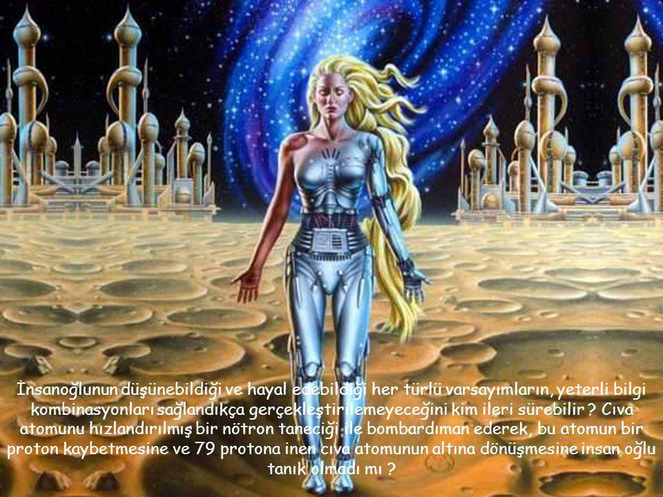 İnsanoğlunun düşünebildiği ve hayal edebildiği her türlü varsayımların, yeterli bilgi kombinasyonları sağlandıkça gerçekleştirilemeyeceğini kim ileri sürebilir .