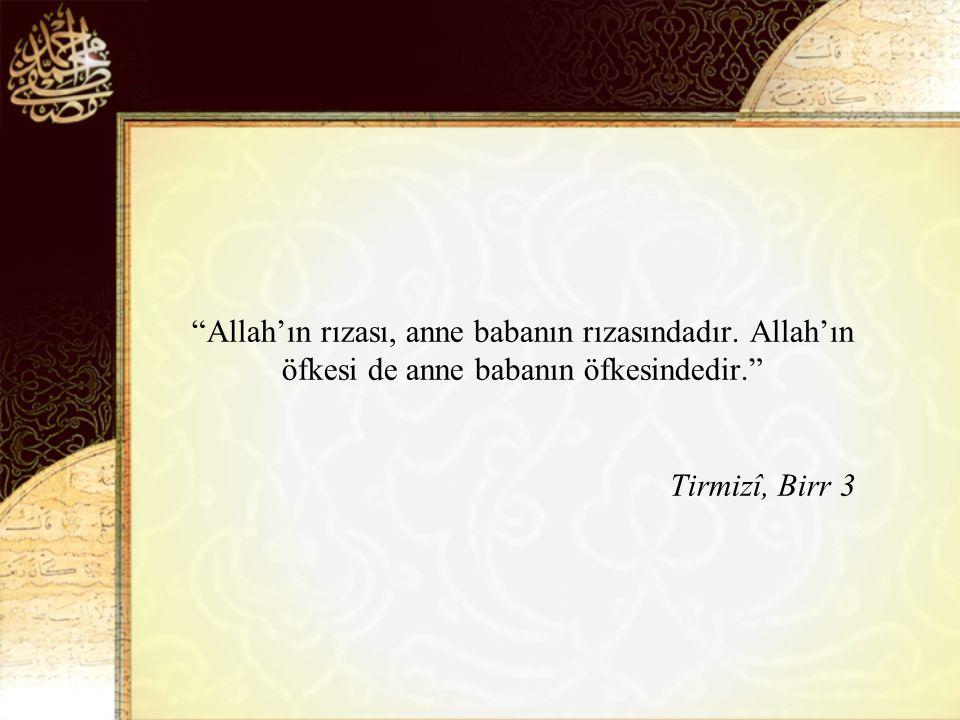 Allah'ın rızası, anne babanın rızasındadır