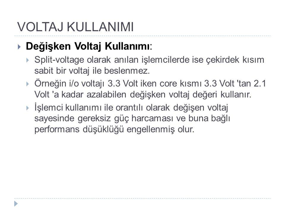 VOLTAJ KULLANIMI Değişken Voltaj Kullanımı: