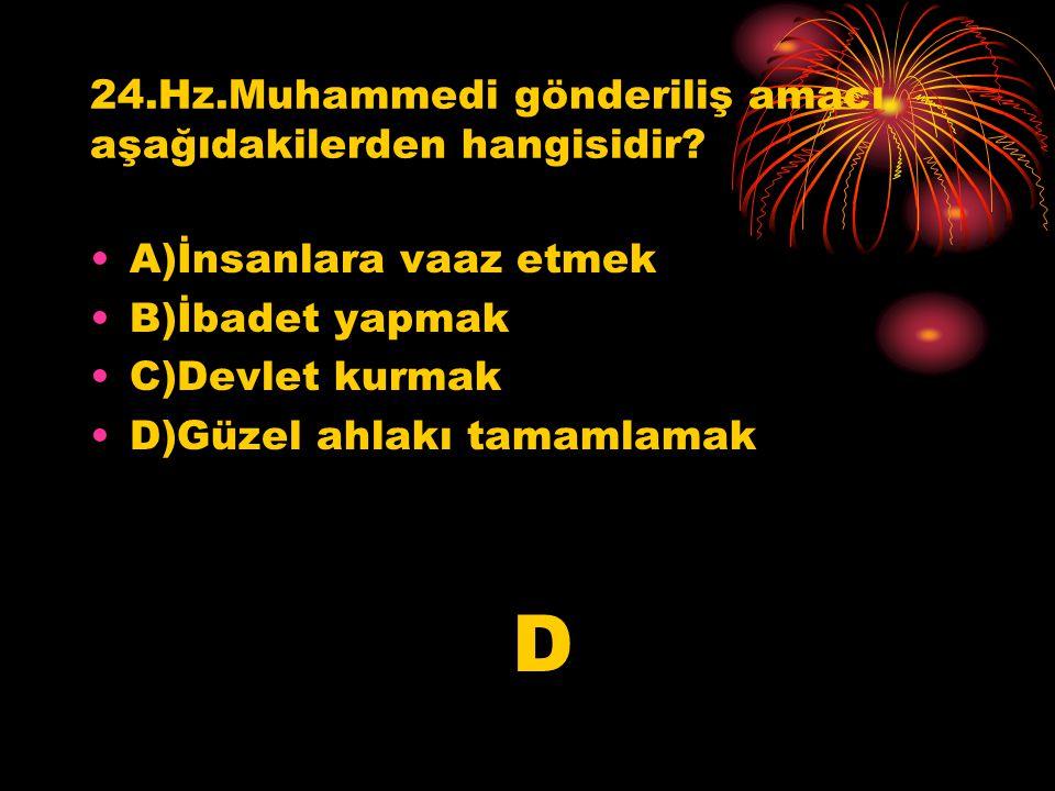 24.Hz.Muhammedi gönderiliş amacı aşağıdakilerden hangisidir