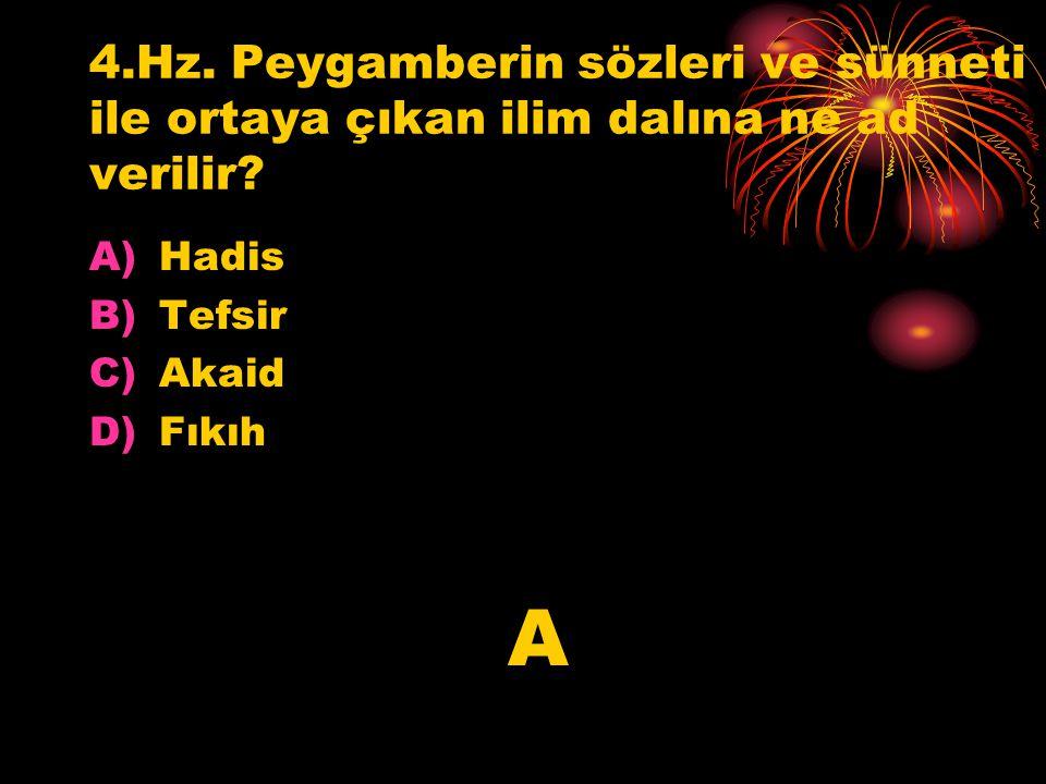 4.Hz. Peygamberin sözleri ve sünneti ile ortaya çıkan ilim dalına ne ad verilir