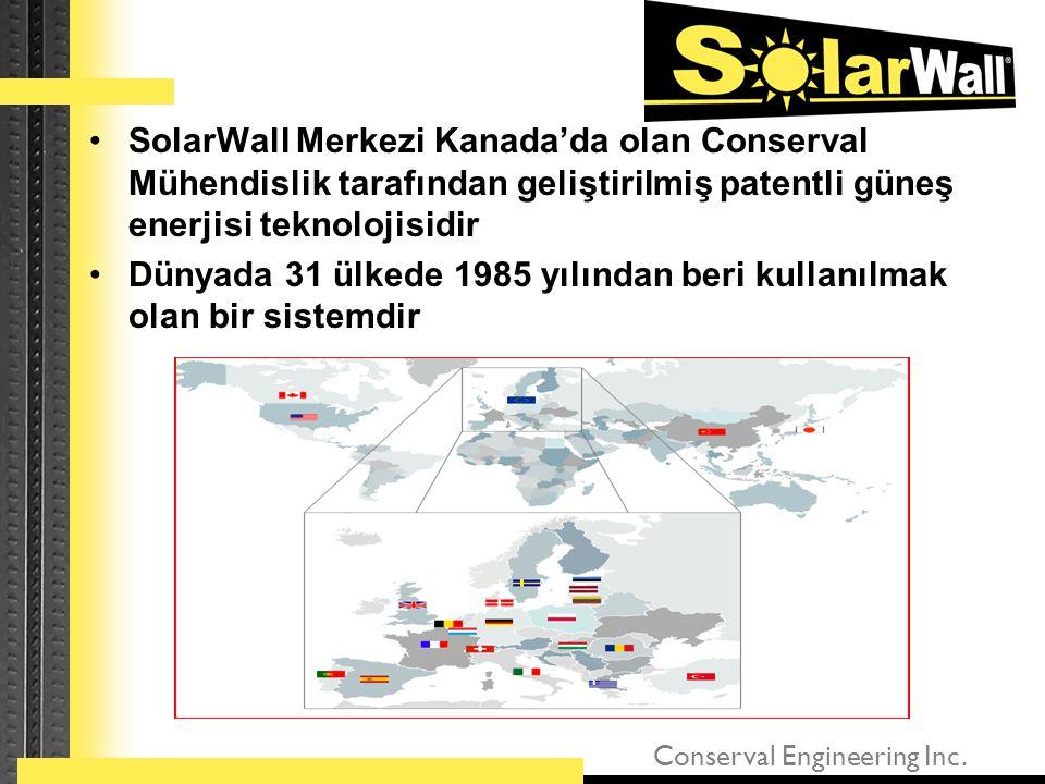 SolarWall Merkezi Kanada'da olan Conserval Mühendislik tarafından geliştirilmiş patentli güneş enerjisi teknolojisidir