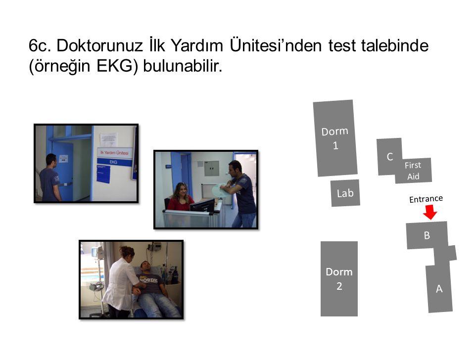 6c. Doktorunuz İlk Yardım Ünitesi'nden test talebinde (örneğin EKG) bulunabilir.