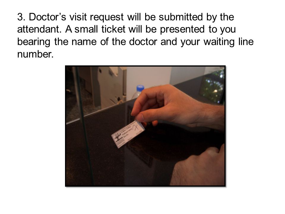 3. Doctor's visit request will be submitted by the attendant