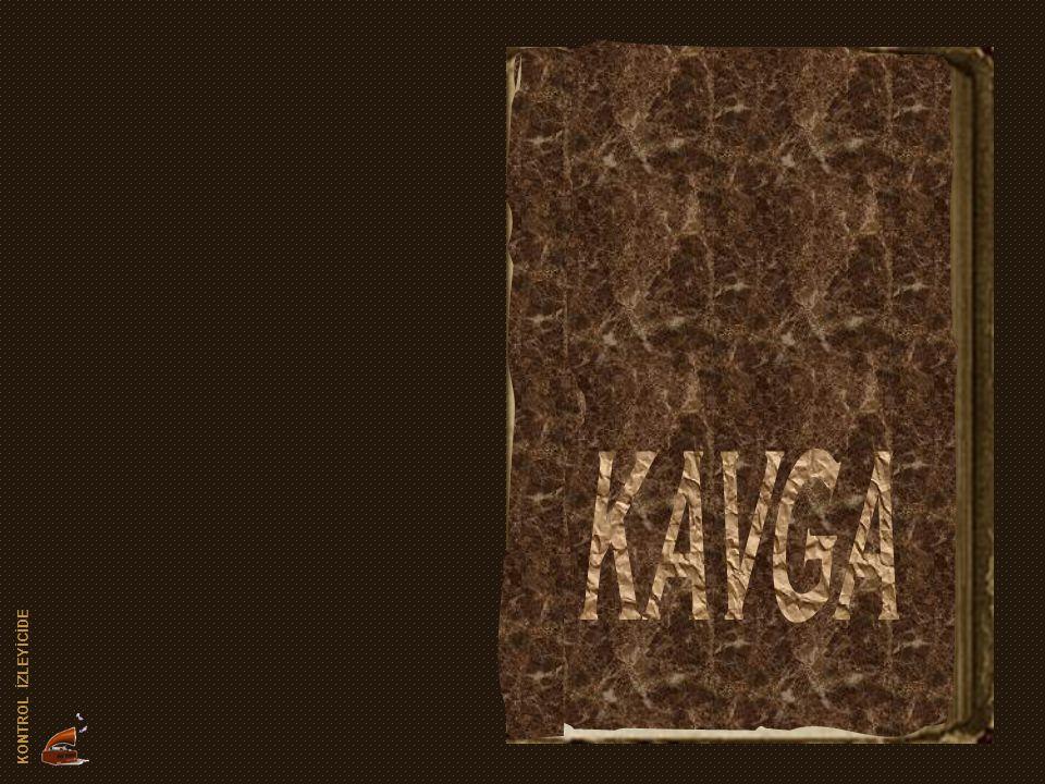 KAVGA sk - per081220111242 KONTROL İZLEYİCİDE
