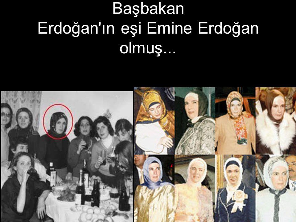 Başbakan Erdoğan ın eşi Emine Erdoğan olmuş...
