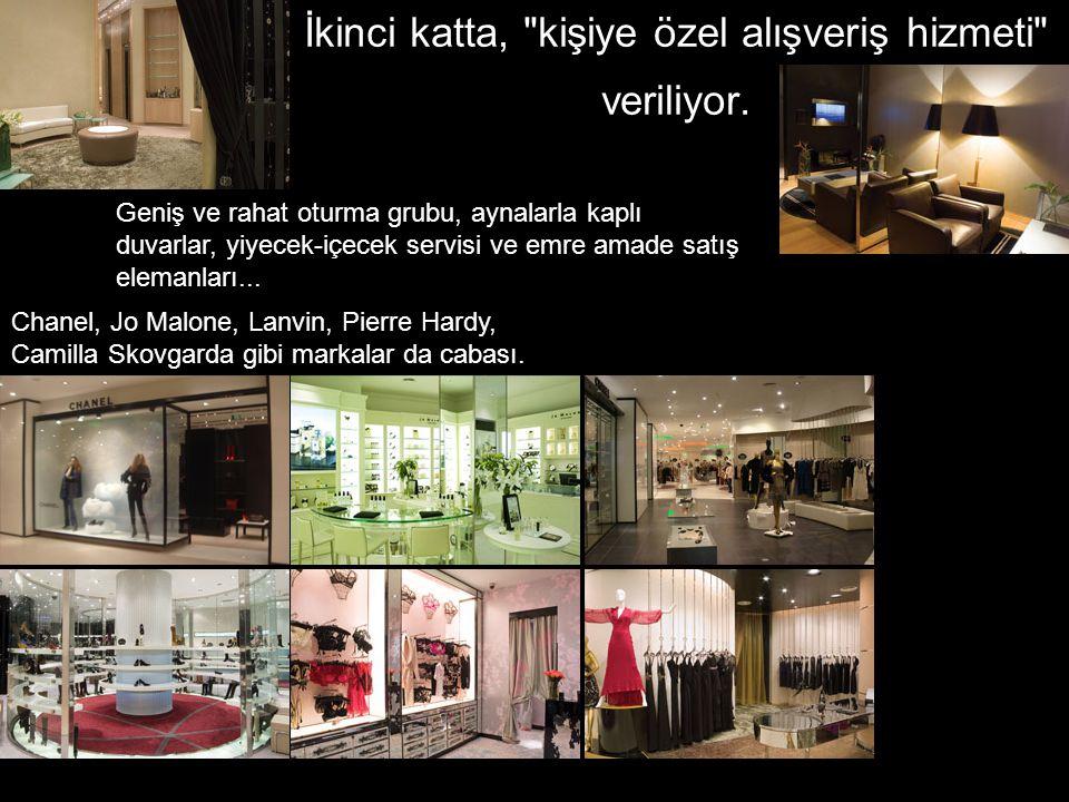 İkinci katta, kişiye özel alışveriş hizmeti veriliyor.