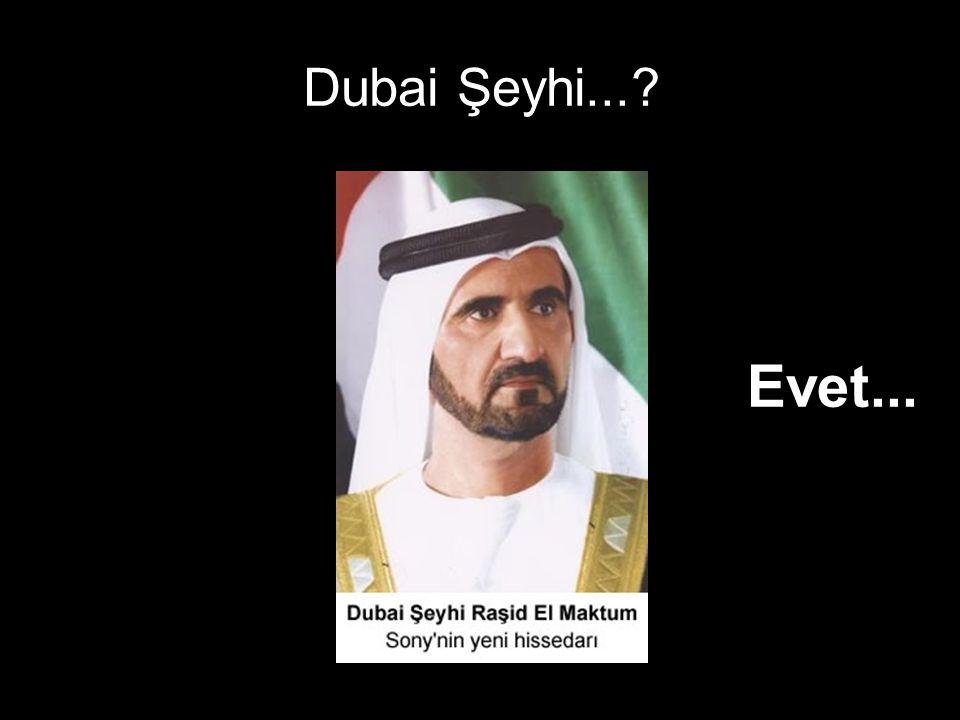 Dubai Şeyhi... Evet...